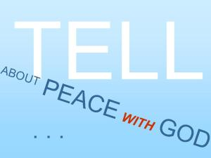 Tell about Peace with God