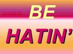 Be Hatin