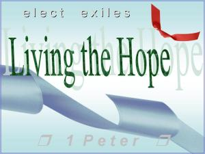 Elect exiles living the hope